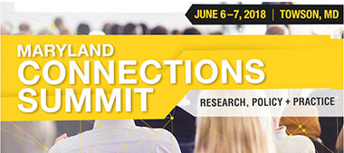 Maryland Connections Summit, June 6-7, 2018