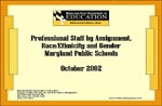 Professional Staff by Assignment, Race/Ethnicity and Gender Maryland Public Schools October 2002