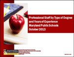 Professional Staff by Type of Degree and Years of Experience Maryland Public Schools October 2013