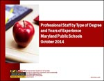 Professional Staff by Type of Degree and Years of Experience Maryland Public Schools October 2014