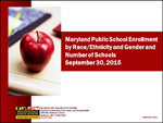 Maryland Public School Enrollment by Race/Ethnicity and Gender and Number of Schools September 30, 2015