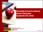 Nonpublic School Enrollment State of Maryland September 30, 2015