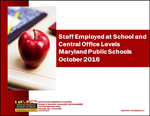 Staff Employed at School and Central Office Levels Maryland Public Schools October 2016