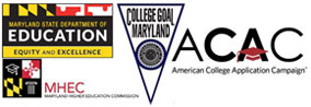Maryland State Department of Education. Maryland Higher Education Commission. Collee Goal Maryland. American College Application Campaign Logos