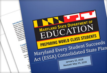 Maryland Every Student Succeeds Act (ESSA) Consolidated State Plan Final (Revised) January 10, 2018