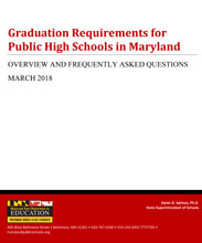 Graduation Requirements for Public High Schools in Maryland, Overview and Frequently Asked Questions Updated March 2018