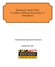 Maryland's Model Policy to Address Bullying, Harassment, or Intimidation