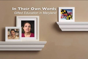 In Their Own Words: Gifted Education in Maryland