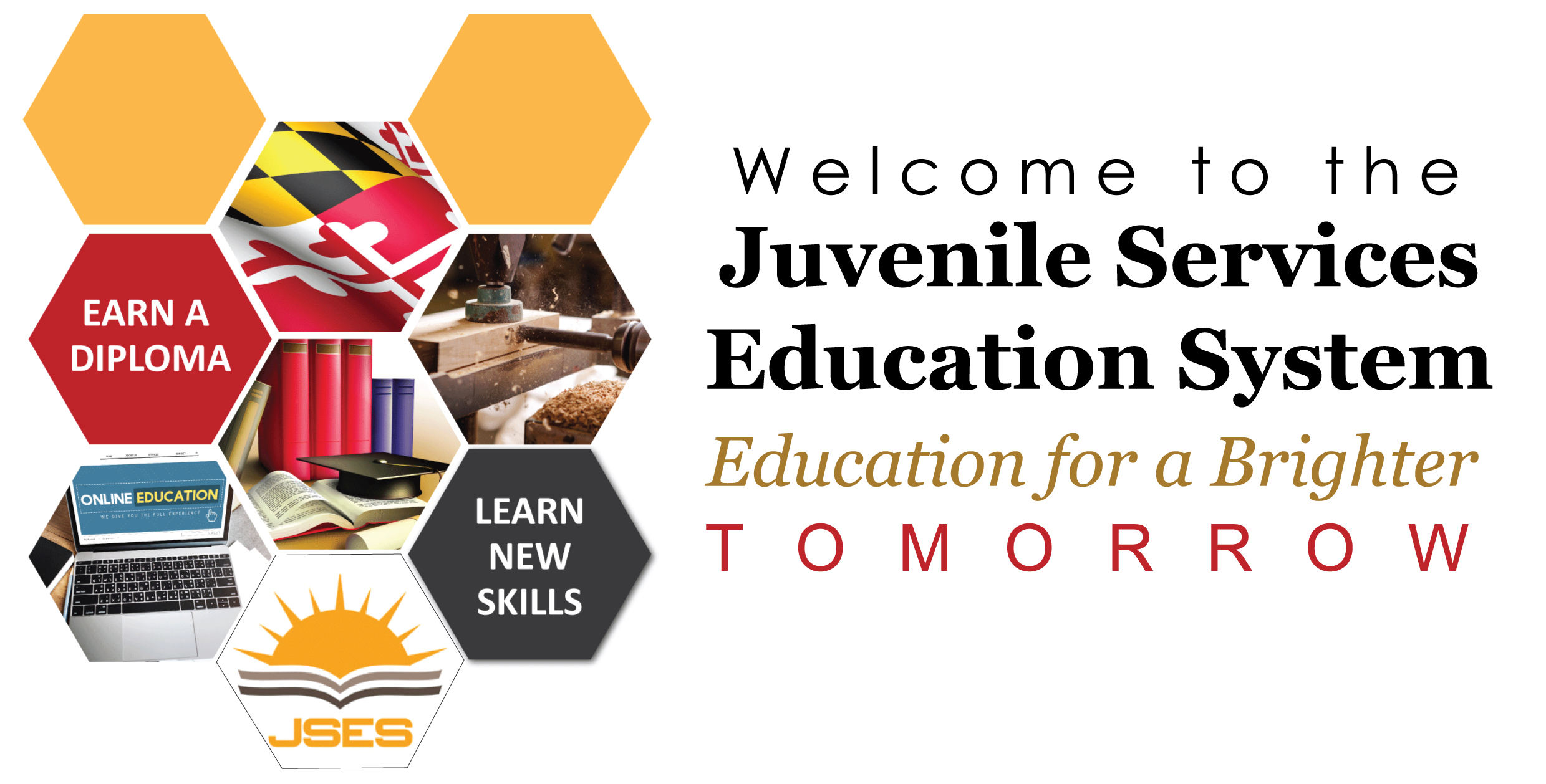Welcome to the Juvenile Services Education System Education for a Brighter Tomorrow
