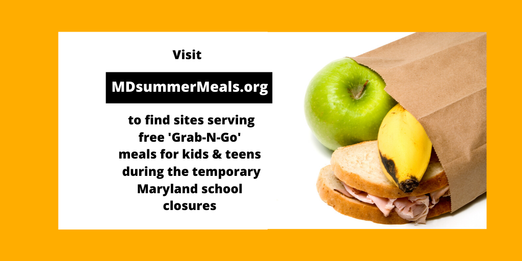 Visit MdsummerMeals.rog to find sites serving free 'Grab-n-go' meals for kids during the temporary Maryland School closures.
